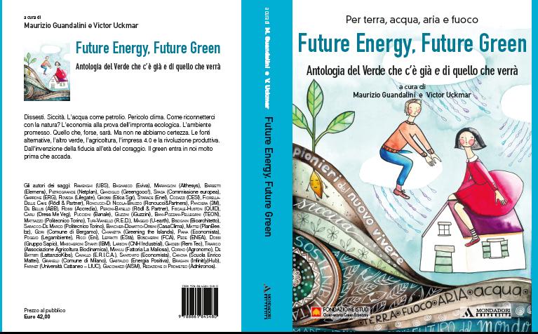 Future energy, Future green: antologia del verde che c'è già e di quello che verrà.